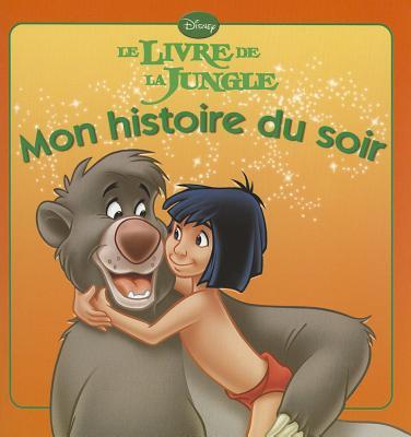 Le Livre de La Jungle, Mon Histoire Du Soir (French Edition), Disney, Walt