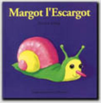 Image for Margot L'Escargot (DROLES DE PETITES BETES) (French Edition)