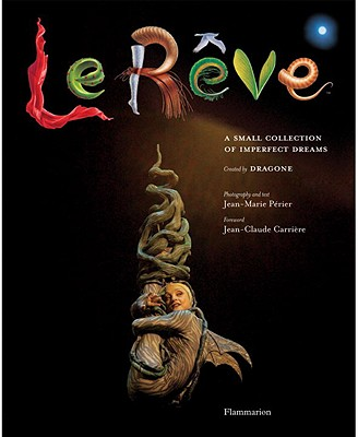 Image for Le Reve: A Small Collection of Imperfect Dreams (BEAUX LIVRES - LANGUE ANGLAISE)