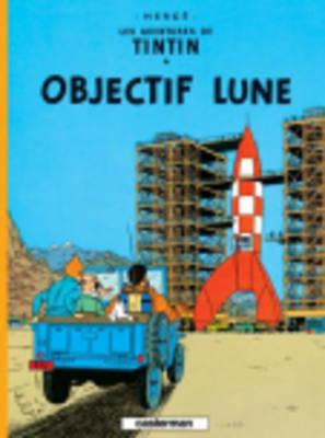 Les Aventures de Tintin: Objectif Lune (French Edition), HERGE
