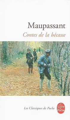 Les Contes De La Becasse (Le Livre de Poche) (French Edition), Maupassant, Guy De