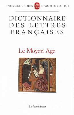 Image for Dictionnaire Des Lettres Francaises Moyen-Age (French Edition)