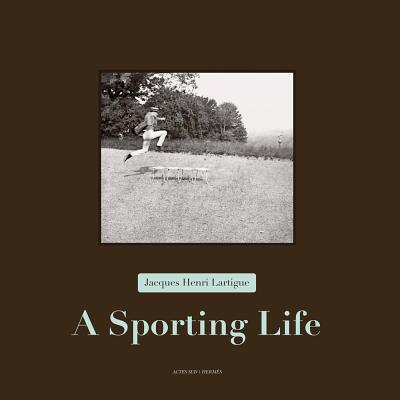 Image for Jacques Henri Lartigue: A Sporting Life