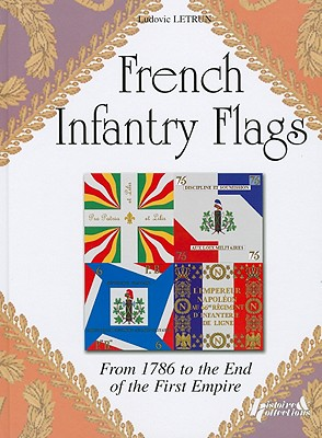 Image for French Infantry Flags : From 1786 to the End of the First Empire