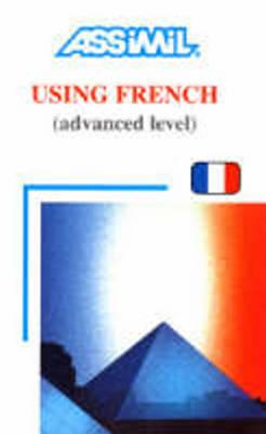 Image for Using French: (le francais en pratique) (Day by Day Method Assimil)