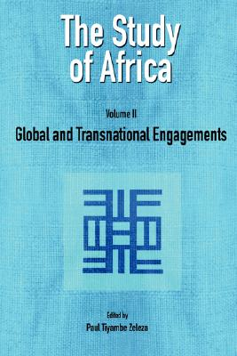 Study of Africa Volume 2: Global and Transnational Engagements, The, Zeleza, Paul Tiyambe, editor