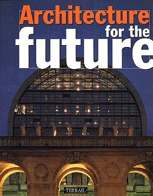 Architecture for the Future, Dubost, Jean-Claude; Gonthier, Jean-Francois