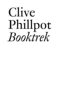 Booktrek: Selected Essays on Artists' Books since 1972 (Documents), Phillpot, Clive