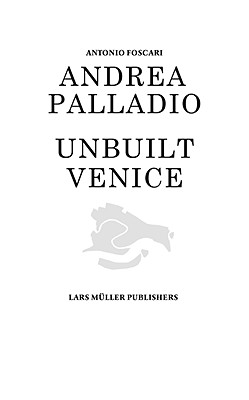 Image for Andrea Palladio - Unbuilt Venice