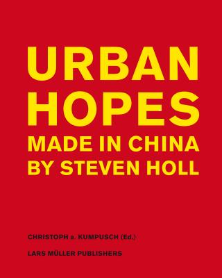 Image for Urban Hopes: Made in China by Steven Holl