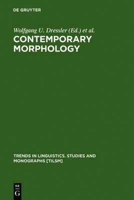 Contemporary Morphology (Trends in Linguistics) (Trends in Linguistics: Studies and Monographs)