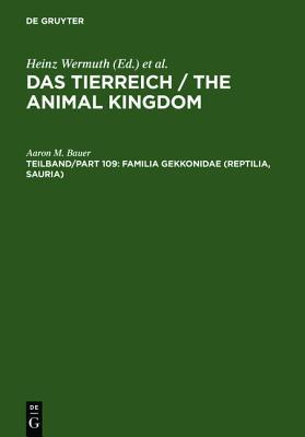 Das Tierreich: Familia Geckkonidae (Reptilia, Sauria) Part I Australia and Oceania, Bauer, A. M.