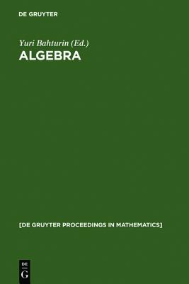 Algebra (De Gruyter Proceedings in Mathematics)