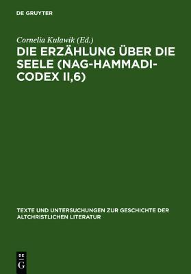 Image for Die Erzählung über die Seele (Nag-Hammadi-Codex II,6) (Texte und Untersuchungen zur Geschichte der altchristlichen Literatur) (German Edition)