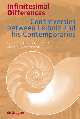 Infinitesimal Differences: Controversies between Leibniz and his Contemporaries, Goldenbaum; Ursula