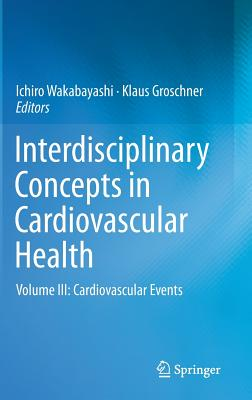 Image for Interdisciplinary Concepts in Cardiovascular Health: Volume III: Cardiovascular Events