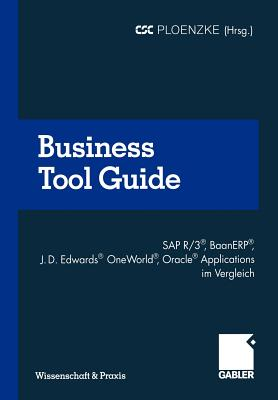 Business Tool Guide: SAP R/3�, BaanERP�, J.D. Edwards� OneWorld�, Oracle� Applications im Vergleich So treffen Sie f�r Ihr Unternehmen die richtige ... (Wissenschaft & Praxis) (German Edition)