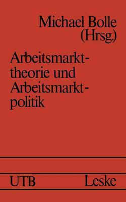 Arbeitsmarkttheorie und Arbeitsmarktpolitik (Uni-Taschenb�cher) (German Edition)