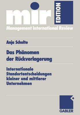 Das Ph�nomen der R�ckverlagerung: Internationale Standortentscheidungen kleiner und mittlerer Unternehmen (mir-Edition) (German Edition), Schulte, Anja