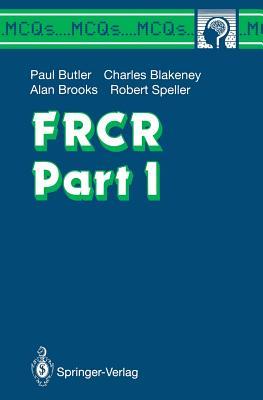 FRCR Part I (MCQ's...Brainscan) (Pt. 1), Butler, Paul; Blakeney, Charles G.; Brooks, Alan; Speller, Robert