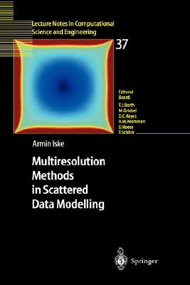 Multiresolution Methods in Scattered Data Modelling, Iske, Armin; Arnold, V.I.