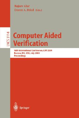 Image for Computer Aided Verification: 16th International Conference, CAV 2004, Boston, MA, USA, July 13-17, 2004, Proceedings (Lecture Notes in Computer Science)