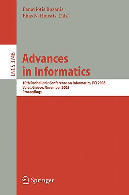Advances in Informatics: 10th Panhellenic Conference on Informatics, PCI 2005, Volas, Greece, November 11-13, 2005, Proceedings (Lecture Notes in Computer Science)