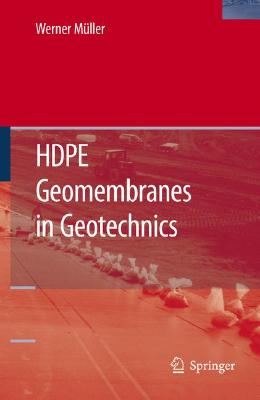 HDPE Geomembranes in Geotechnics, M�ller, Werner W.