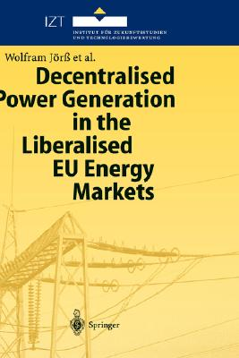 Decentralised Power Generation in the Liberalised EU Energy Markets Results from the DECENT Research Project
