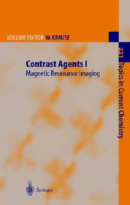 Contrast Agents I: Magnetic Resonance Imaging (Topics in Current Chemistry) (Pt. 1)