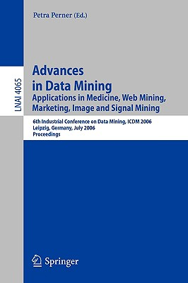 Image for Advances in Data Mining: Applications in E-Commerce, Medicine, and Knowledge Management (Lecture Notes in Computer Science)