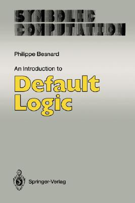 Image for An Introduction to Default Logic (Symbolic Computation)