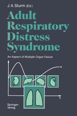 Image for Adult Respiratory Distress Syndrome: An Aspect of Multiple Organ Failure Results of a Prospective Clinical Study