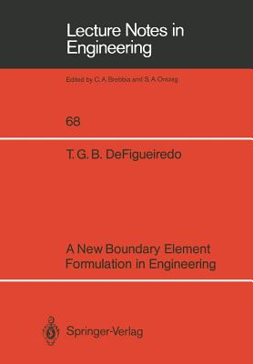 Image for A New Boundary Element Formulation in Engineering (Lecture Notes in Engineering) (Lecture Notes in Engineering (68))