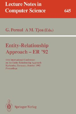 Entity-Relationship Approach - ER '92: 11th International Conference on the Entity-Relationship Approach, Karlsruhe, Germany, October 7-9, 1992. Proceedings (Lecture Notes in Computer Science)