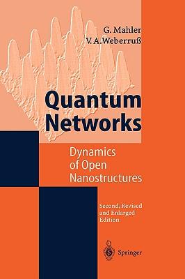 Quantum Networks: Dynamics of Open Nanostructures, Mahler, G�nter; Weberru�, Volker A.