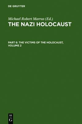 Marrus, Michael Robert; Marrus, Michael Robert; Marrus, Michael Robert; Marrus, Michael Robert; Marrus, Michael Robert; Marrus, Michael Robert; ... Nazi Holocaust. The Victims of the Holocaust)