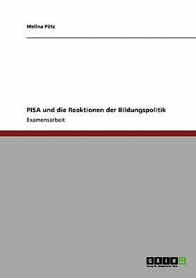 Pisa Und Die Reaktionen Der Bildungspolitik (German Edition), P. Tz, Melina; Putz, Melina