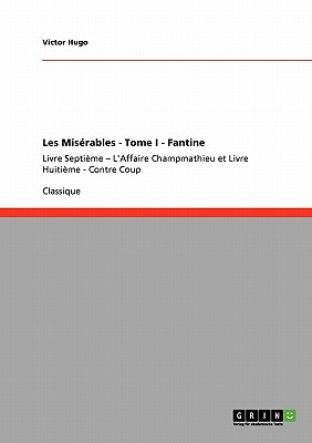 Les Mis�rables - Tome I - Fantine (French Edition), Hugo, Victor