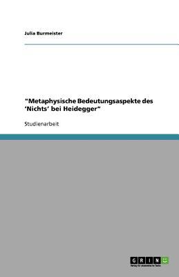 Metaphysische Bedeutungsaspekte Des 'Nichts' Bei Heidegger (German Edition), Burmeister, Julia