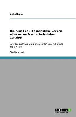 Image for Die neue Eva - Die männliche Version einer neuen Frau im technischen Zeitalter (German Edition)