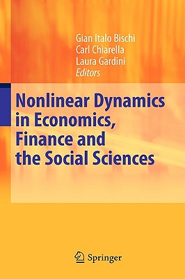 Nonlinear Dynamics in Economics, Finance and the Social Sciences: Essays in Honour of John Barkley Rosser Jr