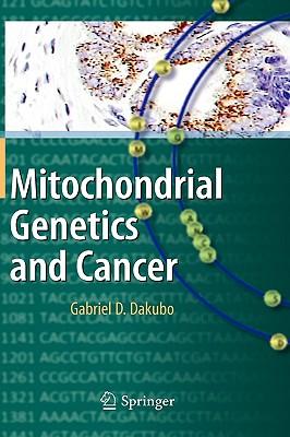 Mitochondrial Genetics and Cancer, Dakubo, Gabriel D.