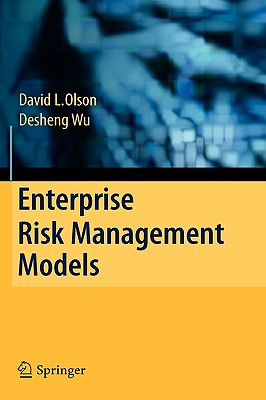 Enterprise Risk Management Models, Olson, David L.; Wu, Desheng
