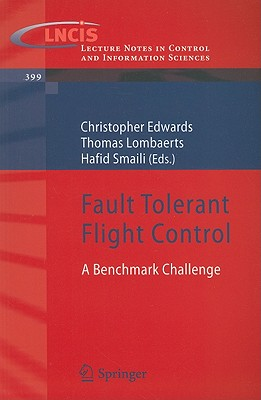Fault Tolerant Flight Control: A Benchmark Challenge (Lecture Notes in Control and Information Sciences)
