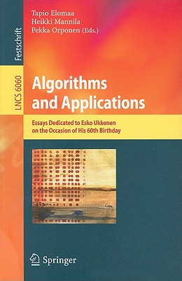 Algorithms and Applications: Essays Dedicated to Esko Ukkonen on the Occasion of His 60th Birthday (Lecture Notes in Computer Science)