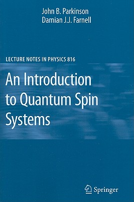 An Introduction to Quantum Spin Systems (Lecture Notes in Physics), Parkinson, John B.; Farnell, Damian J. J.