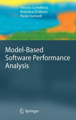 Model-Based Software Performance Analysis, Cortellessa, Vittorio; Di Marco, Antinisca; Inverardi, Paola