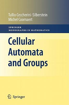 Cellular Automata and Groups (Springer Monographs in Mathematics), Ceccherini-Silberstein, Tullio; Coornaert, Michel