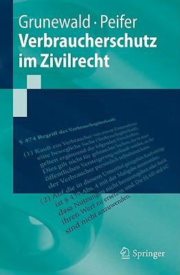 Verbraucherschutz im Zivilrecht (Springer-Lehrbuch) (German Edition), Grunewald, Barbara; Peifer, Karl-Nikolaus